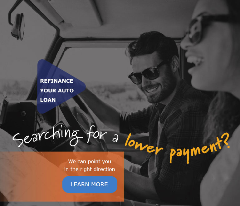 Searching for a lower car payment? Refinance your auto loan - we can point you in the right direction.