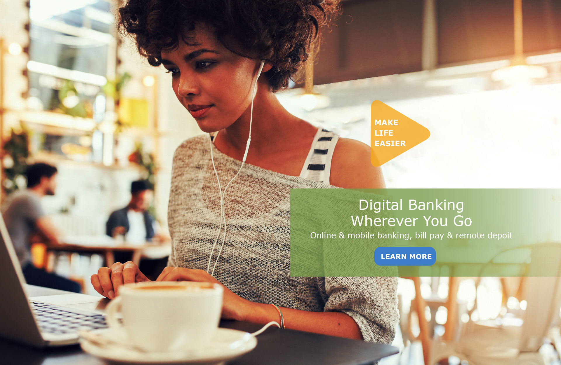 Make Life easier with Digital Banking!