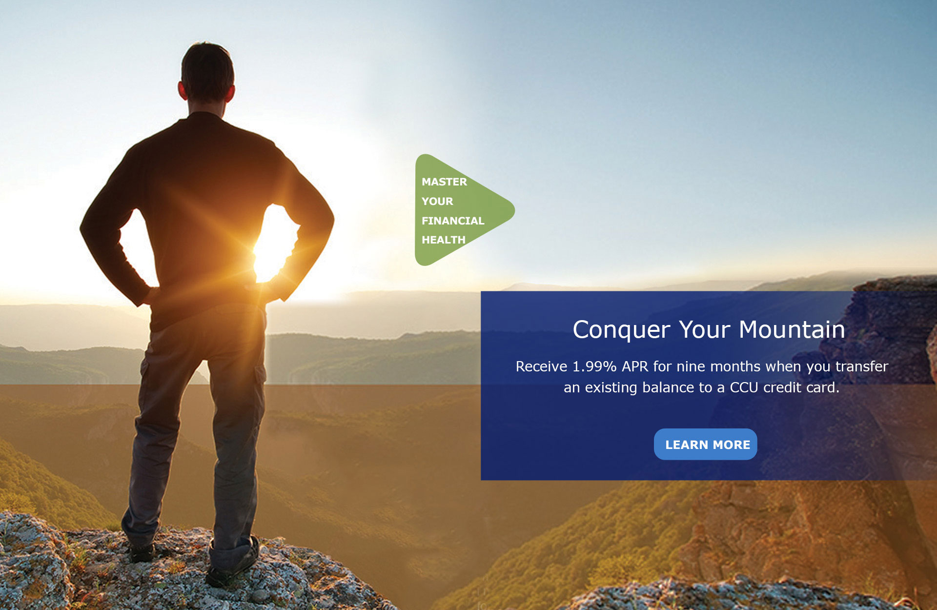 Master your financial health with CCU. Conquer your mountain by transferring an existing balance to a CCU credit card